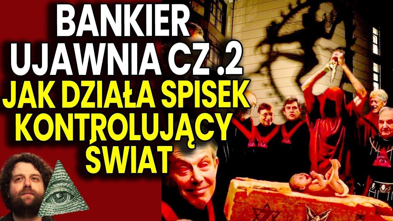 Topowy Bankier UJAWNIA CZ 2 - Jak Działa Spisek Kontrolujący Świat / Illuminati to TYLKO NARZĘDZIE