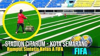 Progres Stadion Citarum - Semarang Rumput Sintetis Kelas Eropa FIFA kelas A Pertama di Jawa Tengah