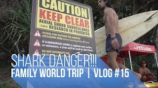SHARK ALERT!! | FAMILY WORLD TRIP VLOG#15