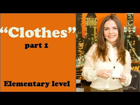 Тема Одежда на английском. Clothes Часть 1