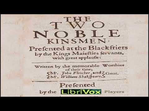 Two Noble Kinsmen | John Fletcher, William Shakespeare | Comedy, Tragedy | Speaking Book | 2/2