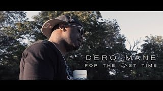 Dero - For The Last Time (Shot By P.A.C)