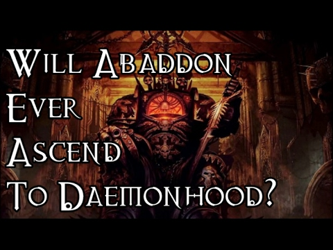 Will Abaddon Ever Ascend To Daemonhood? - 40K Theories