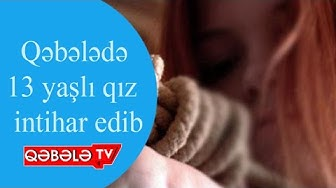 YENİKƏND KƏNDİNDƏ İNTİHAR -QƏBƏLƏ TV