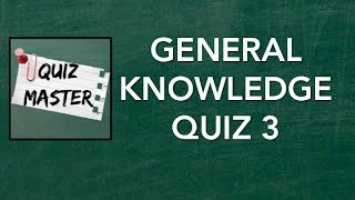 General Knowledge Quiz #3 | QuizMaster