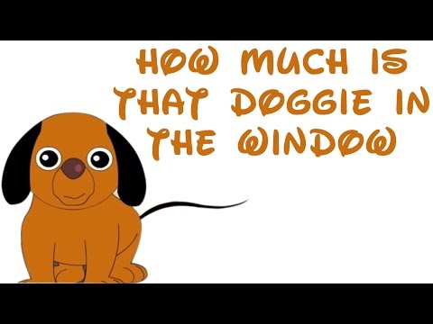 How Much Is That Doggie In The Window - Nursery Rhyme With Lyrics