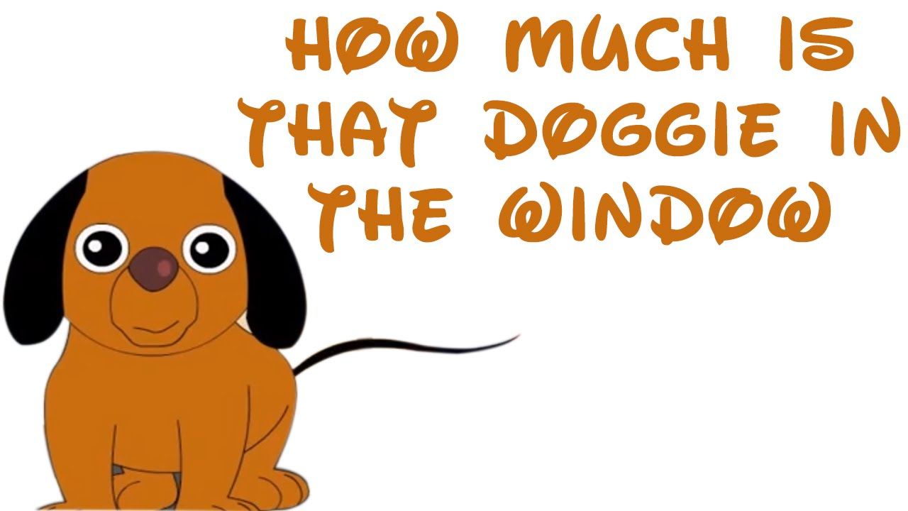How Much Is That Doggie In The Window Nursery Rhyme With Lyrics You