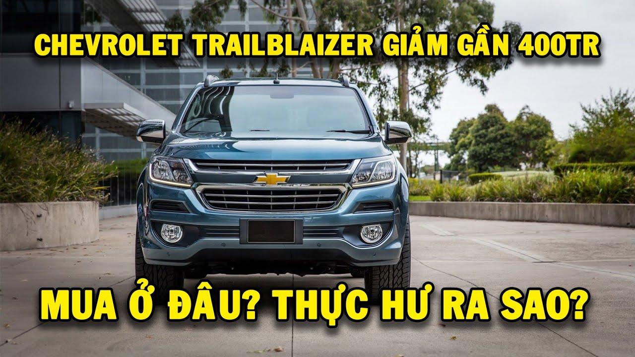 Thực hư chuyện xe Chevrolet Trailblazer LTZ giảm gần 400 triệu đồng để xả hàng