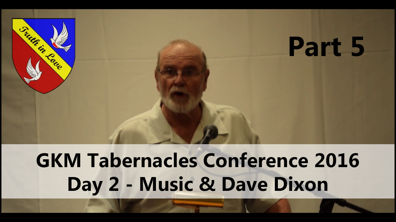 Tabernacles 2016 Conference - Day 2 - Part 5, Afternoon - Music & Dave Dixon