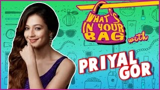PRIYAL GOR's Handbag SECRET REVEALED | What's In Your Bag