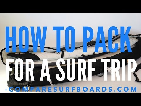 How to Pack for a Surf Trip no.25 | Compare Surfboards