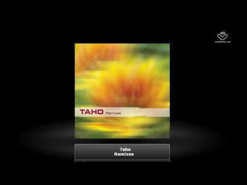 Taho - Remixes // Lumina
