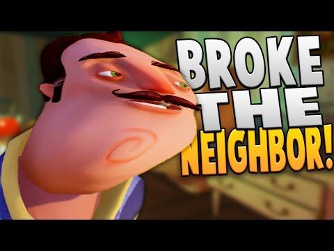 BROKE THE NEIGHBOR IN HELLO NEIGHBOR! - Hello Neighbor Gameplay