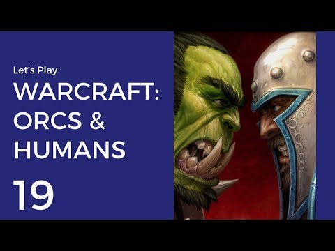 Let's Play WarCraft: Orcs & Humans #19 | Humans Mission 7: Sunnyglade