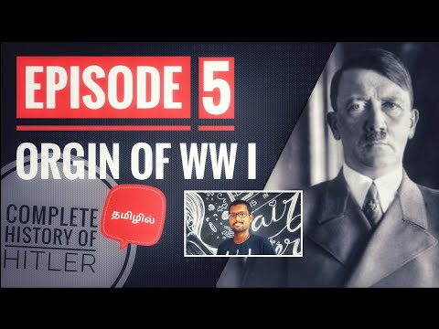 ORIGIN OF WORLD WAR 1 | TAMIL | EPISODE 5 | COMPLETE HISTORY