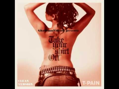 T-Pain - Take Your Shirt Off  [CLEAN VERSION] mp3