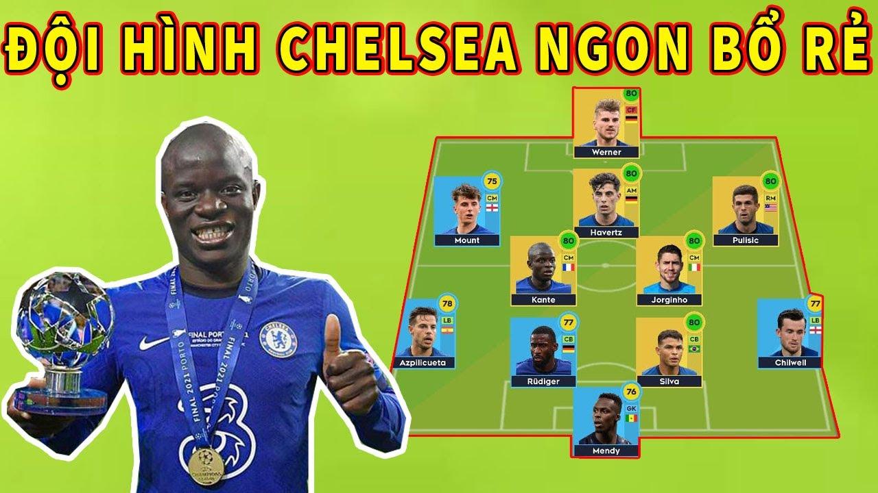 Xây Dựng Đội Hình Chelsea CỰC RẺ mà đá lại QUÁ HAY Dream League Soccer 2021