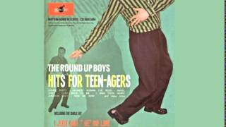 The Round up Boys - I Just Can