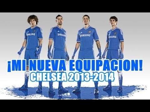 ¡Mi nueva equipacion! Chelsea FC 2013-2014