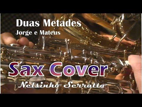 Jorge e Mateus - Duas Metades - [Sax Cover] - (com partitura)