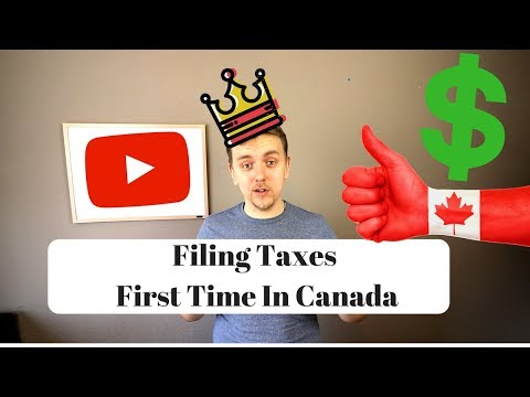 Filing Taxes For The First Time In Canada