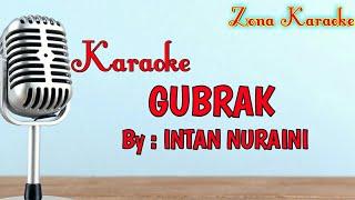 KARAOKE GUBRAK (INTAN NURAINI)
