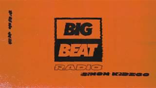 Big Beat Radio: EP #84 - Simon Kidzoo (The Way I Feel Mix)