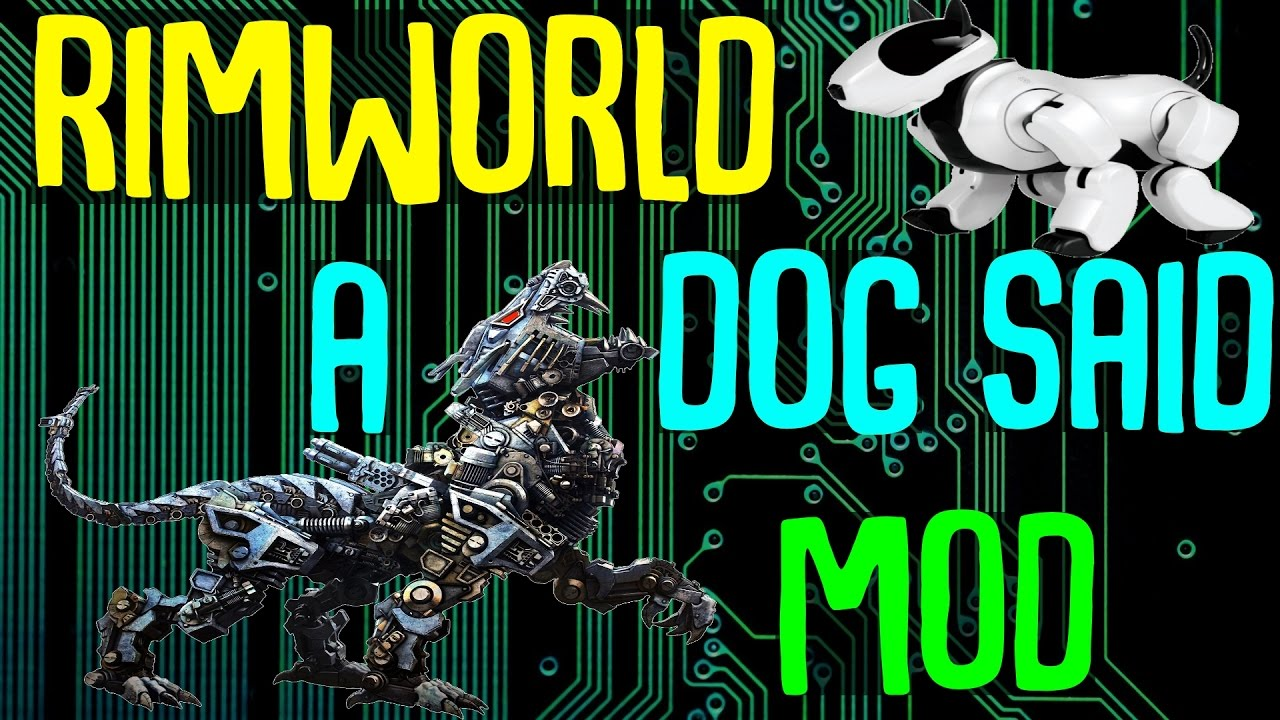 Killer Bionic Cyborg Animals! A Dog Said Mod! Rimworld Mod Showcase