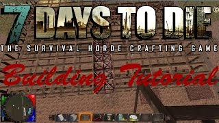 7 Days To Die Building & Structural Inegrity Tutorial