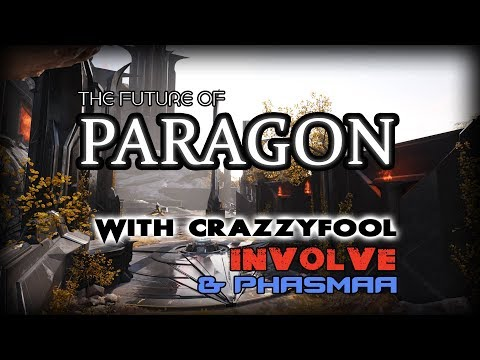 The Future of Paragon with Crazzyfool, Involve & Phasmaa
