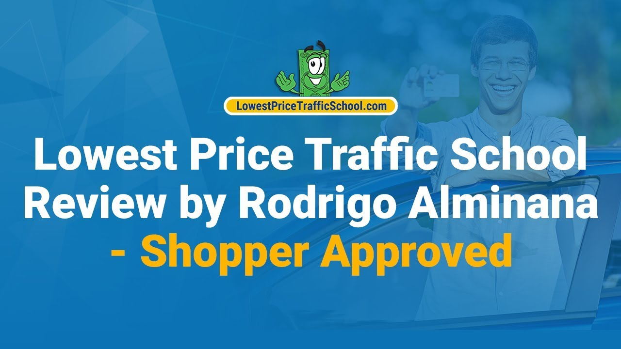 Lowest Price Traffic School Review By Rodrigo Alminana Shopper