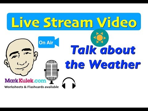 Mark Kulek Live Stream - 11 | What's Happening? & What Happened? - The Weather | ESL