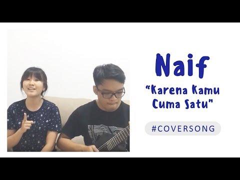 Karena Kamu Cuma Satu - Naif (Cover) (Female Version)