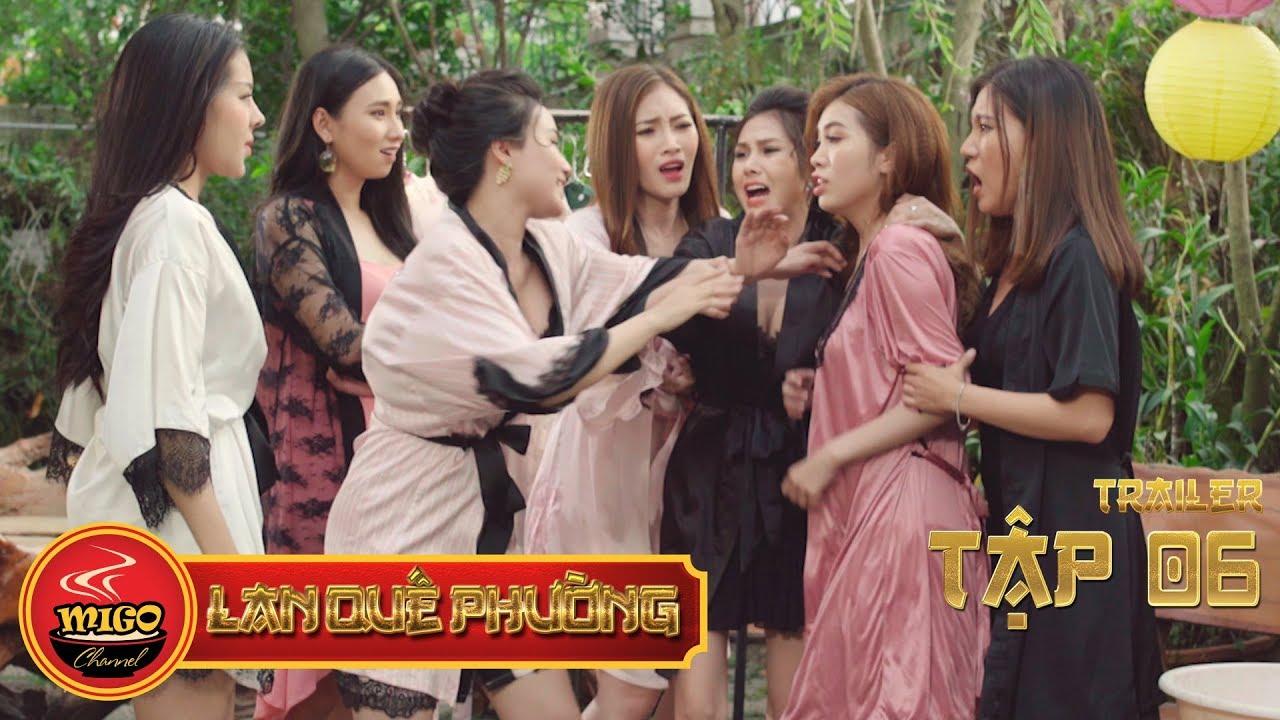 LAN QUẾ PHƯỜNG | TRAILER TẬP 6 | SEASON 1 : Đệ Nhất Kỹ Nữ | Mì Gõ | Phim Hài Hay 2019