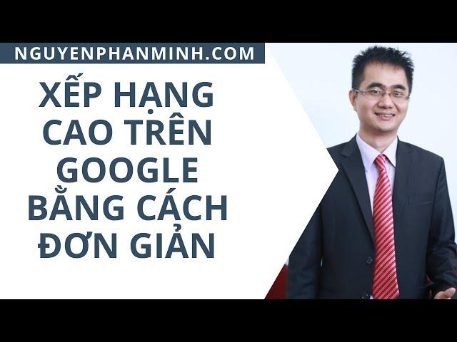 Live stream ngày thứ 9 - Xếp hạng cao trên google bằng cách đơn giản - Nguyễn Phan Minh