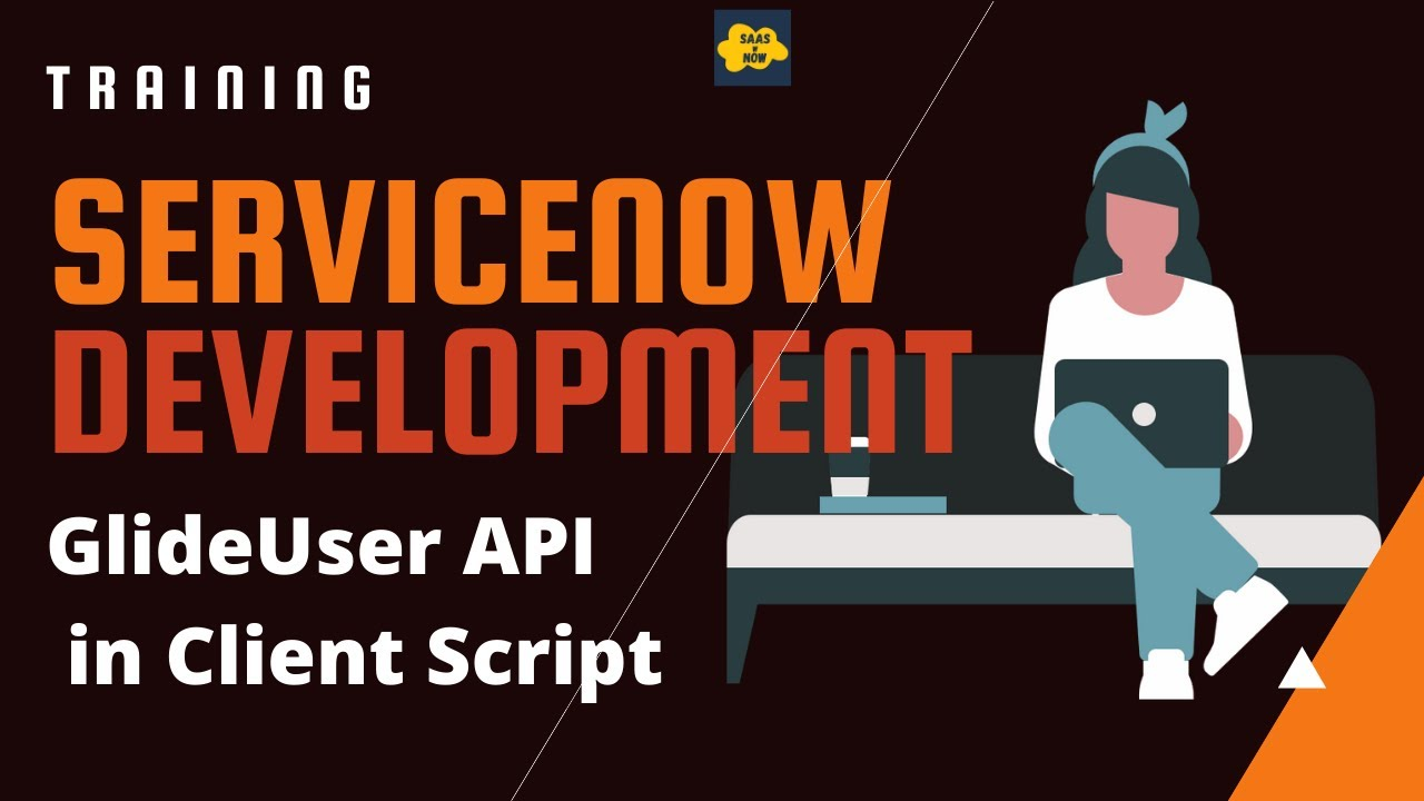 #6 ServiceNow Developer Training | API Used in Client Script | Glide User