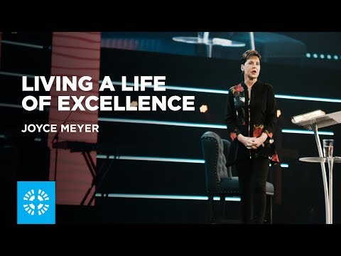 Living a Life of Excellence | Joyce Meyer
