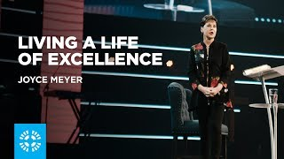 Living a Life of Excellence Joyce Meyer