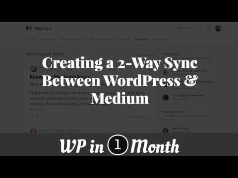 Create a 2-Way Sync between WordPress and Medium