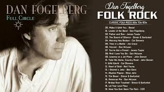 Dan Fogelberg, Bread, James Taylor, Neil Young, Don McLean - Classic Folk Rock Greatest Hits