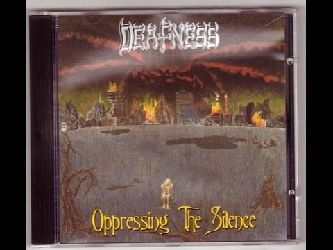 Deafness - Oppressing The Silence (Full Album) [1996]