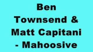 Ben Townsend & Matt Capitani - Mahoosive