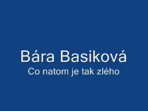 Bára Basiková Co natom je tak zlého