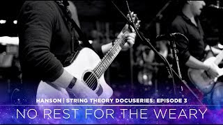 HANSON - STRING THEORY Docuseries - Ep. 3: No Rest For The Weary