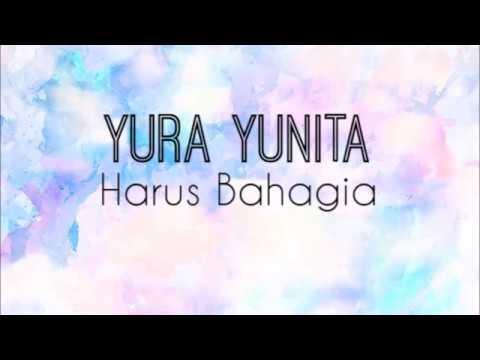 YURA YUNITA - Harus Bahagia (Lyrisc)