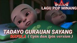 Download Lagu Tadayo gurauan sayang, Raya versi Upin dan Ipin MP3