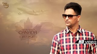 Canada - Jeet Jagjit || Latest Punjabi Song 2016 || Ting Ling || HD Full Video