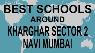 Best Schools around Kharghar sector 2 Navi Mumbai   CBSE, Govt, Private, International | Edu Vision