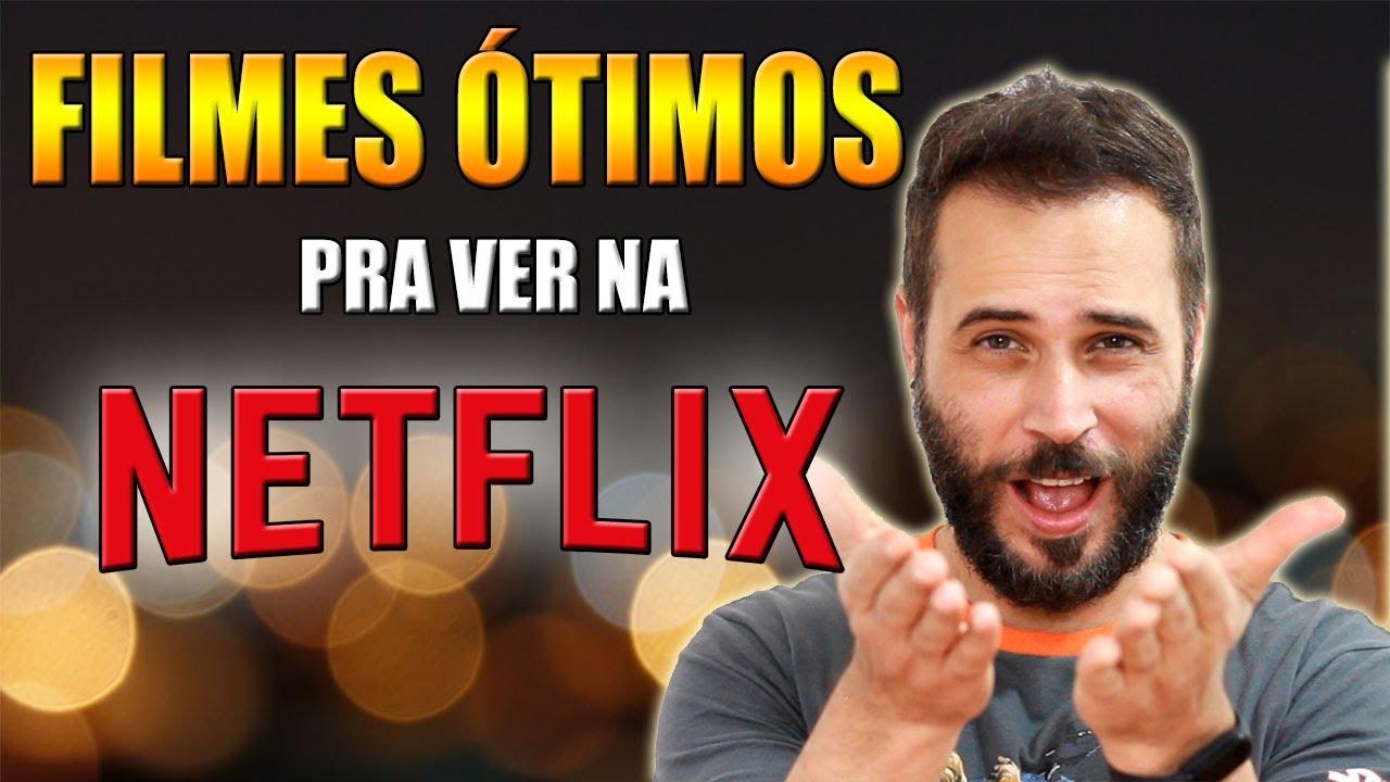 NETFLIX : FILMES ÓTIMOS pra VOCÊ VER SEM PERDER TEMPO