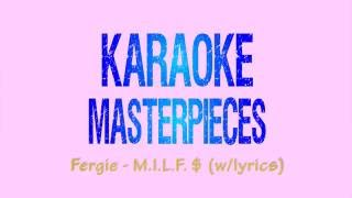 M.I.L.F. $ (Originally by Fergie) [Instrumental Karaoke with Lyrics]